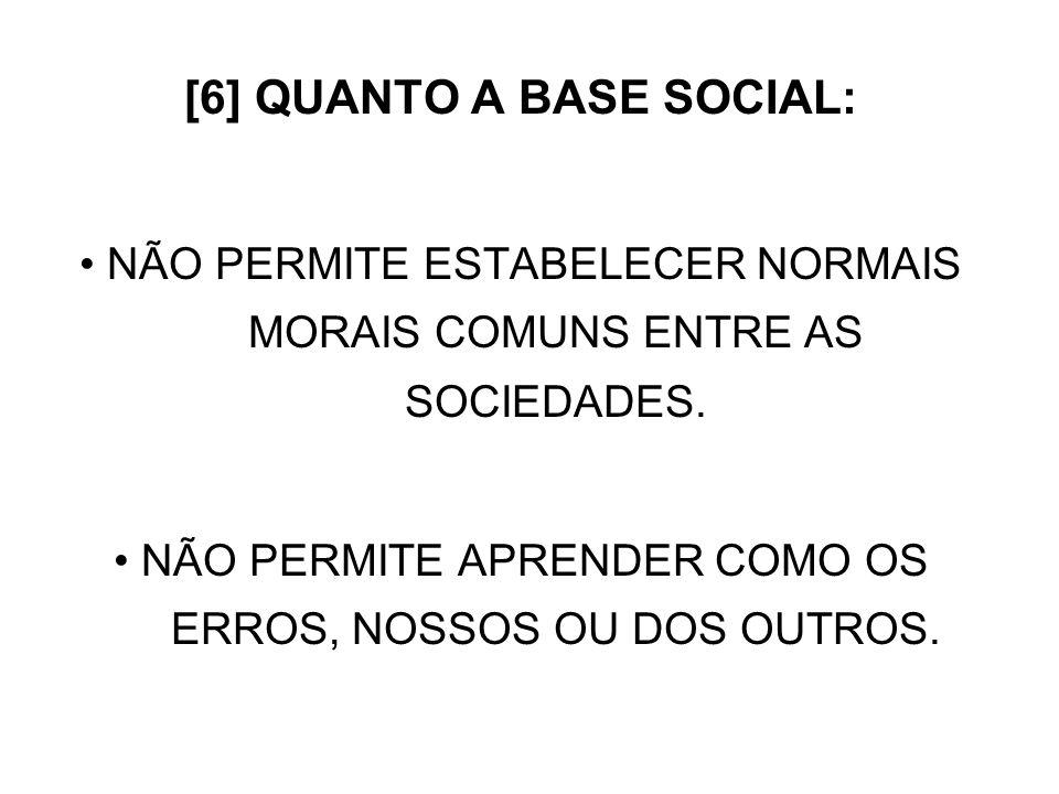[6] QUANTO A BASE SOCIAL: